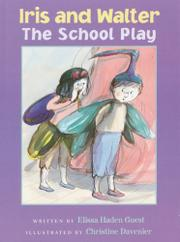 IRIS AND WALTER: THE SCHOOL PLAY by Elissa Haden Guest