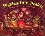 PIGGIES IN A POLKA by Kathi Appelt