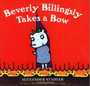 BEVERLY BILLINGSLY TAKES A BOW by Alexander Stadler