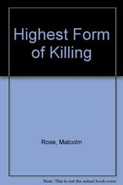 THE HIGHEST FORM OF KILLING by Malcolm Rose