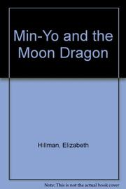 MIN-YO AND THE MOON DRAGON by Elizabeth Hillman
