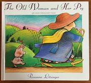 THE OLD WOMAN AND HER PIG by Rosanne Litzinger