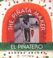 THE PIÑATA MAKER/EL PIÑATERO by George Ancona