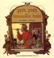 PISH, POSH, SAID HIERONYMUS BOSCH by Nancy Willard