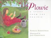 PLOWIE by Patricia Kirkpatrick