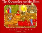THE SHOEMAKER AND THE ELVES by Ilse Plume