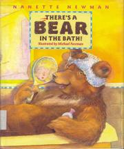 THERE'S A BEAR IN THE BATH! by Nanette Newman