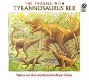 THE TROUBLE WITH TYRANNOSAURUS REX by Lorinda Bryan Cauley
