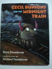 CECIL BUNIONS AND THE MIDNIGHT TRAIN by Betty Paraskevas