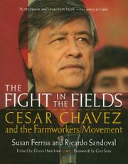 THE FIGHT IN THE FIELDS: Cesar Chavez and the Farmworkers Movement by Susan & Ricardo Sandoval Ferriss
