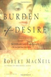 BURDEN OF DESIRE by Robert MacNeil
