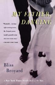 """MY FATHER, DANCING"" by Bliss Broyard"