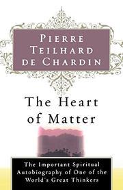 THE HEART OF MATTER by Pierre Teilhard de Chardin
