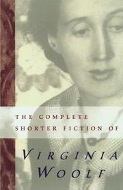 THE COMPLETE SHORTER FICTION OF VIRGINIA WOOLF by Virginia Woolf