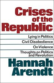 CRISES OF THE REPUBLIC by Hannah Arendt