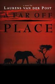 A FAR-OFF PLACE by Laurens van der Post