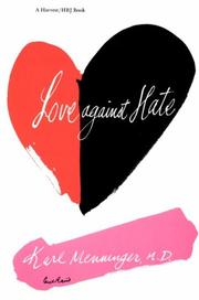 LOVE AGAINST HATE by Karl M.D. Menninger