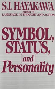 SYMBOL, STATUS, AND PERSONALITY by S. I. Hayakawa