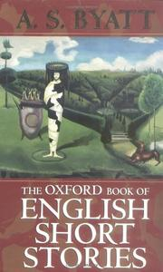 THE OXFORD BOOK OF ENGLISH SHORT STORIES by A.S. Byatt