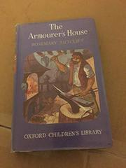 THE ARMOURER'S HOUSE by Rosemary Sutcliff