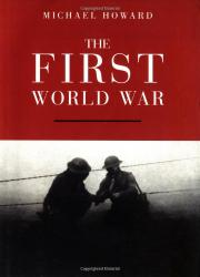 THE FIRST WORLD WAR by Michael Howard