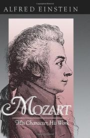 MOZART: His Character, His Work by Alfred Einstein