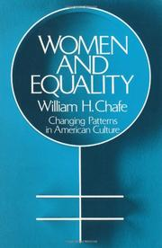WOMEN AND EQUALITY: Changing Patterns in American Culture by William H. Chafe