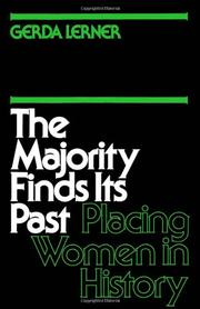 THE MAJORITY FINDS ITS PAST: Placing Women in History by Gerda Lerner