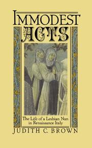 IMMODEST ACTS: The Life of a Lesbian Nun in Renaissance Italy by Judith C. Brown