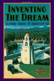 INVENTING THE DREAM: California Through the Progressive Era by Kevin Starr