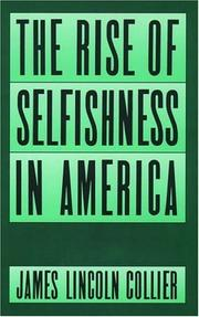 THE RISE OF SELFISHNESS IN AMERICA by James Lincoln Collier
