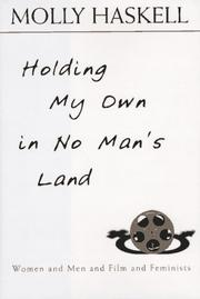 HOLDING MY OWN IN NO MAN'S LAND by Molly Haskell