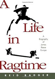 A LIFE IN RAGTIME by Reid Badger
