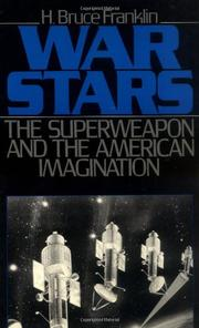 WAR STARS: The Superweapon and the American Imagination by H. Bruce Franklin