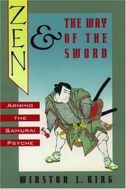 ZEN AND THE WAY OF THE SWORD by Winston L. King