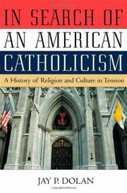 IN SEARCH OF AN AMERICAN CATHOLICISM by Jay P. Dolan