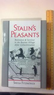 STALIN'S PEASANTS by Sheila Fitzpatrick
