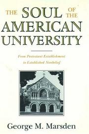 THE SOUL OF THE AMERICAN UNIVERSITY by George M. Marsden