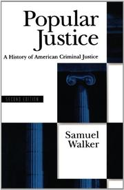 POPULAR JUSTICE: A History of American Criminal Justice by Samuel E. Walker