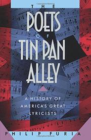 THE POETS OF TIN PAN ALLEY: A History of America's Great Lyricists by Philip Furia