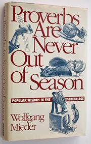PROVERBS ARE NEVER OUT OF SEASON by Wolfgang Mieder