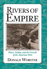 RIVERS OF EMPIRE: Water, Aridity and the Growth of the American West by Donald Worster