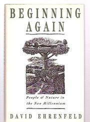 BEGINNING AGAIN by David Ehrenfeld