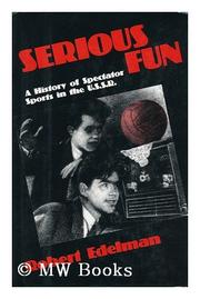 SERIOUS FUN by Robert Edelman