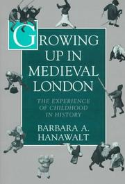 GROWING UP IN MEDIEVAL LONDON by Barbara A. Hanawalt