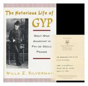 THE NOTORIOUS LIFE OF GYP by Willa Z. Silverman