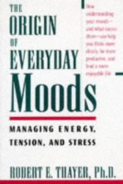 THE ORIGIN OF EVERYDAY MOODS by Robert E. Thayer