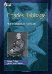 CHARLES BABBAGE AND THE ENGINES OF PERFECTION by Bruce Collier