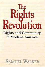 THE RIGHTS REVOLUTION by Samuel Walker