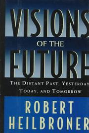 VISIONS OF THE FUTURE by Robert Heilbroner